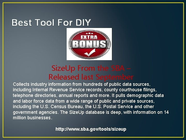 Best Tool For DIY Size. Up From the SBA – Released last September Collects