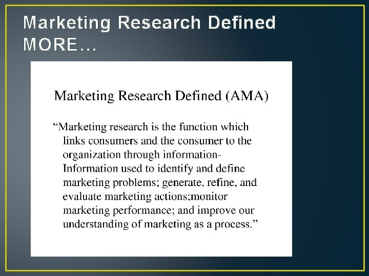 Marketing Research Defined MORE…