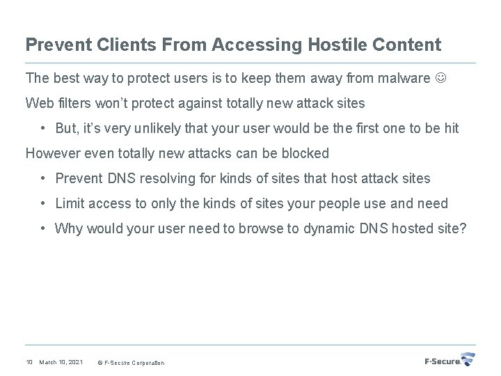 Prevent Clients From Accessing Hostile Content The best way to protect users is to