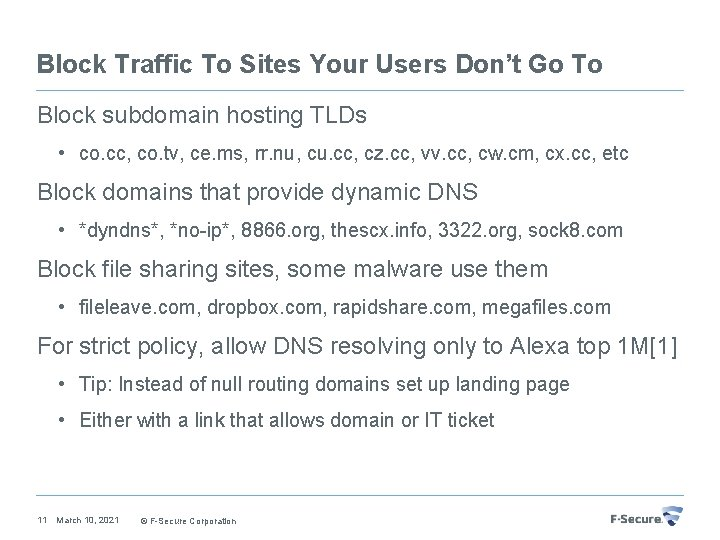 Block Traffic To Sites Your Users Don't Go To Block subdomain hosting TLDs •