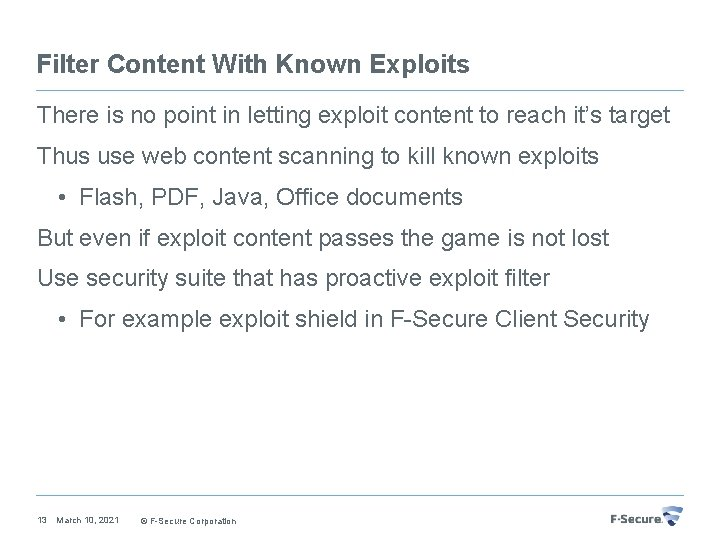 Filter Content With Known Exploits There is no point in letting exploit content to