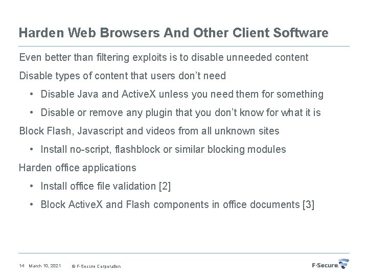 Harden Web Browsers And Other Client Software Even better than filtering exploits is to