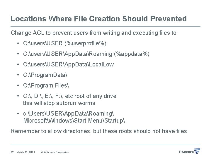 Locations Where File Creation Should Prevented Change ACL to prevent users from writing and