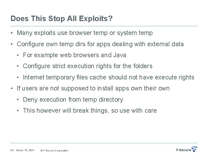 Does This Stop All Exploits? • Many exploits use browser temp or system temp