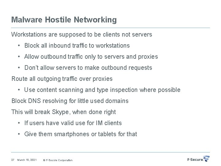 Malware Hostile Networking Workstations are supposed to be clients not servers • Block all