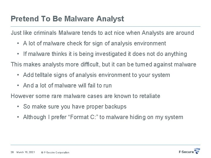 Pretend To Be Malware Analyst Just like criminals Malware tends to act nice when