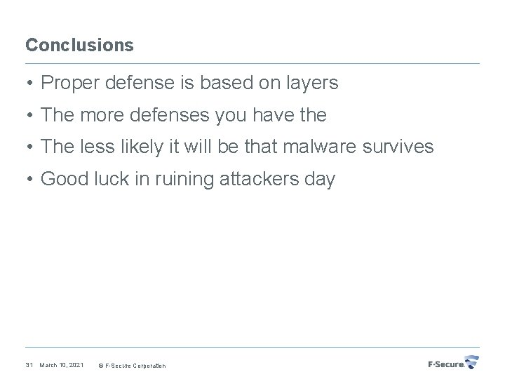 Conclusions • Proper defense is based on layers • The more defenses you have