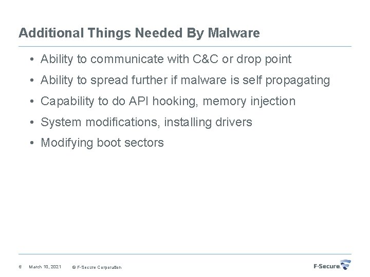 Additional Things Needed By Malware • Ability to communicate with C&C or drop point