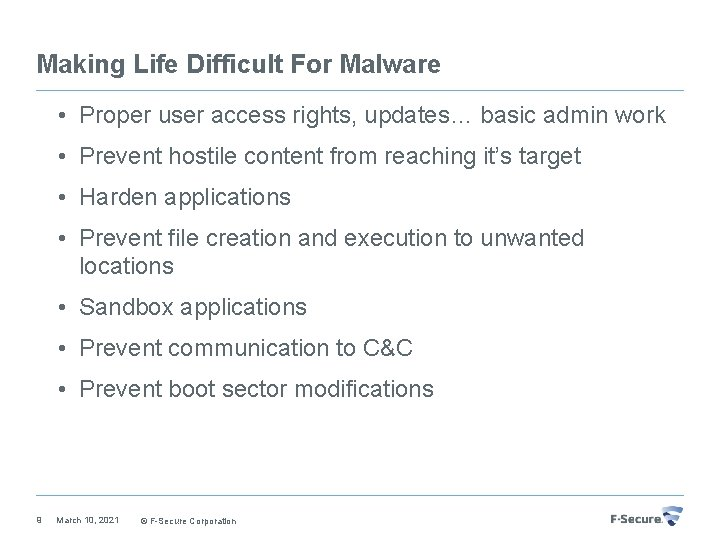 Making Life Difficult For Malware • Proper user access rights, updates… basic admin work