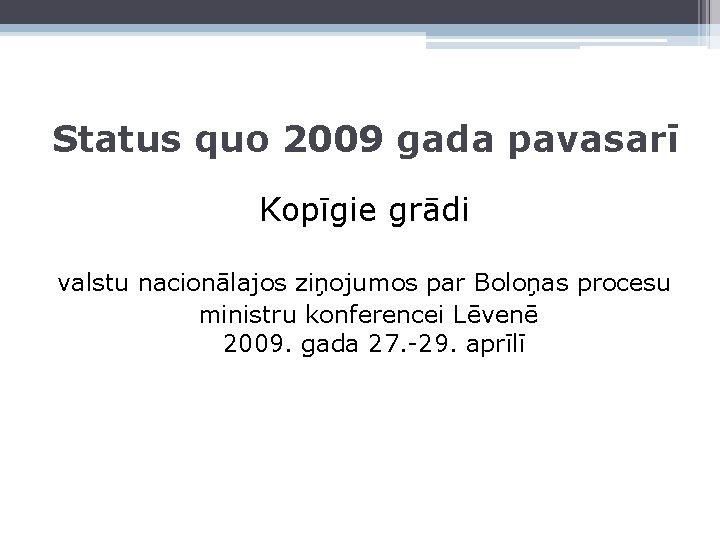 Status quo 2009 gada pavasarī Kopīgie grādi valstu nacionālajos ziņojumos par Boloņas procesu ministru