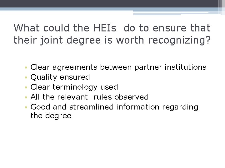 What could the HEIs do to ensure that their joint degree is worth recognizing?