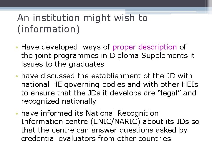 An institution might wish to (information) • Have developed ways of proper description of