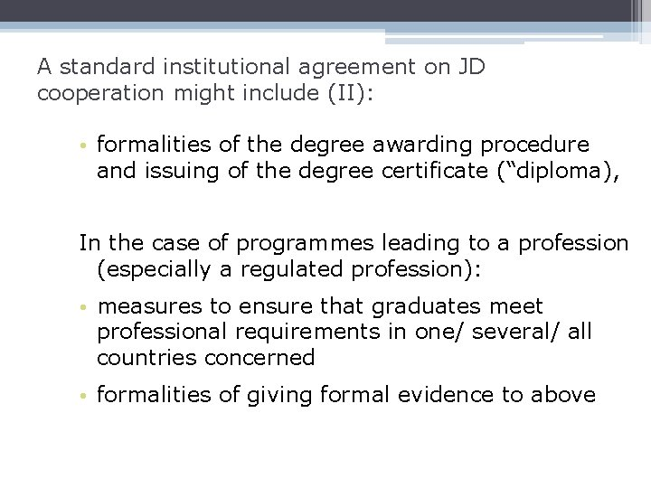 A standard institutional agreement on JD cooperation might include (II): • formalities of the
