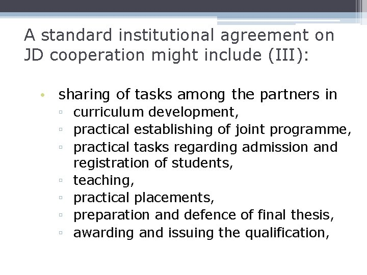 A standard institutional agreement on JD cooperation might include (III): • sharing of tasks