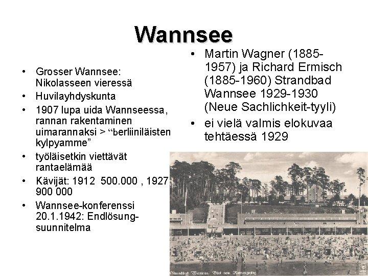 Wannsee • Grosser Wannsee: Nikolasseen vieressä • Huvilayhdyskunta • 1907 lupa uida Wannseessa, rannan