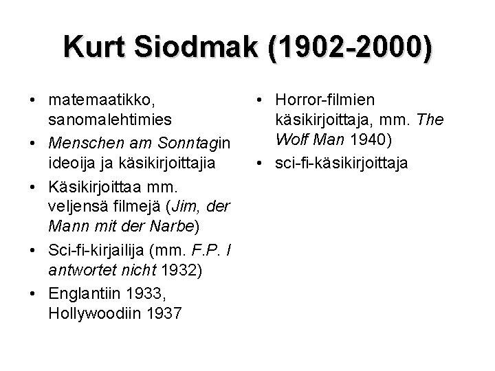 Kurt Siodmak (1902 -2000) • matemaatikko, sanomalehtimies • Menschen am Sonntagin ideoija ja käsikirjoittajia