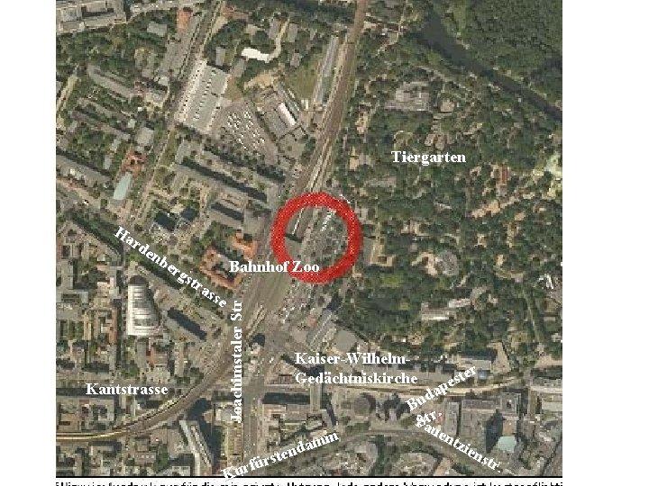 Tiergarten Kantstrasse Joachimstaler Str Ha rd en be Bahnhof Zoo rg str ass e
