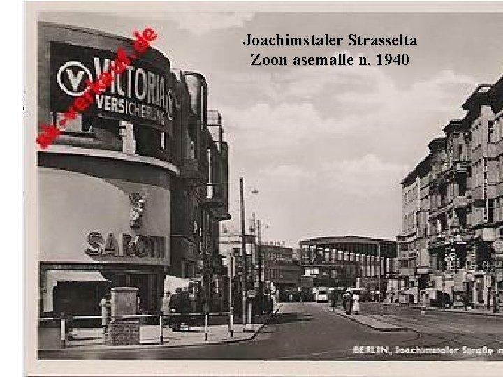 Joachimstaler Strasselta Zoon asemalle n. 1940