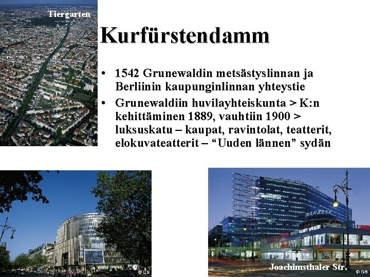 Tiergarten Kurfürstendamm • 1542 Grunewaldin metsästyslinnan ja Berliinin kaupunginlinnan yhteystie • Grunewaldiin huvilayhteiskunta >