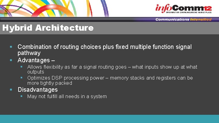 Hybrid Architecture § Combination of routing choices plus fixed multiple function signal pathway §