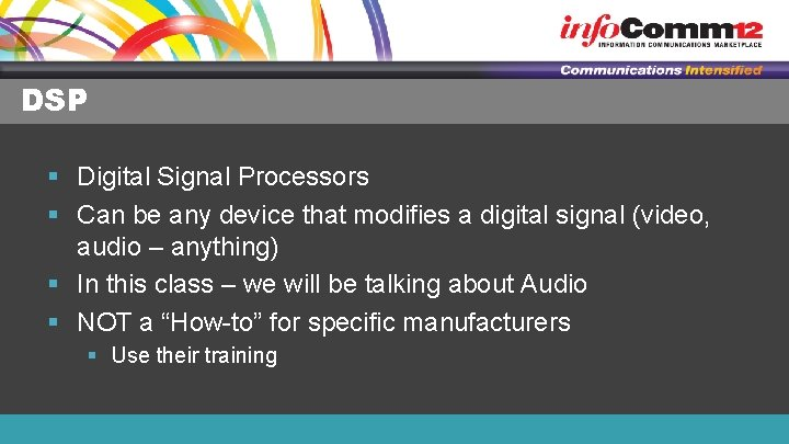 DSP § Digital Signal Processors § Can be any device that modifies a digital