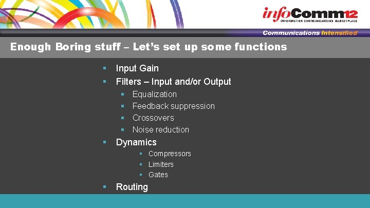 Enough Boring stuff – Let's set up some functions § § Input Gain Filters