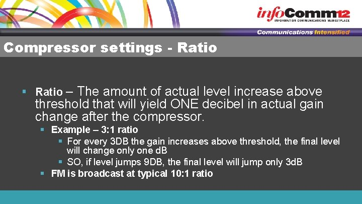 Compressor settings - Ratio § Ratio – The amount of actual level increase above