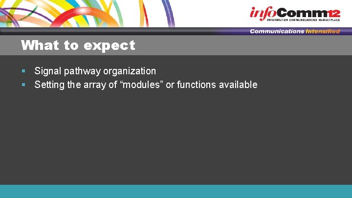 """What to expect § Signal pathway organization § Setting the array of """"modules"""" or"""