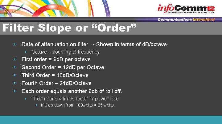 """Filter Slope or """"Order"""" § Rate of attenuation on filter - Shown in terms"""