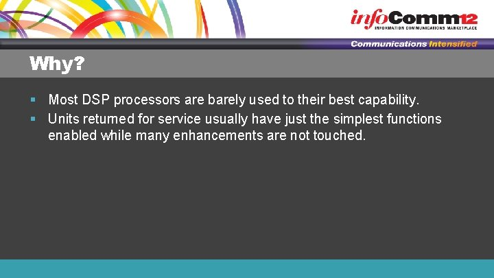 Why? § Most DSP processors are barely used to their best capability. § Units