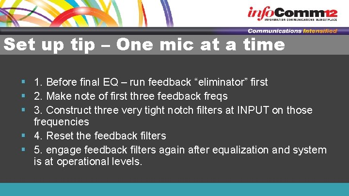 Set up tip – One mic at a time § 1. Before final EQ