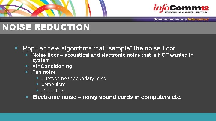 """NOISE REDUCTION § Popular new algorithms that """"sample"""" the noise floor § Noise floor"""