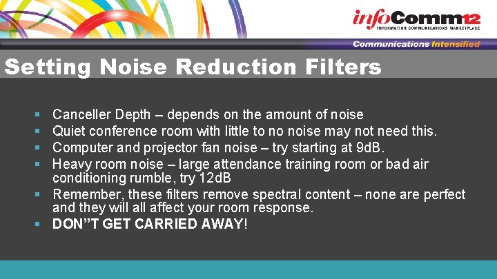 Setting Noise Reduction Filters § § Canceller Depth – depends on the amount of