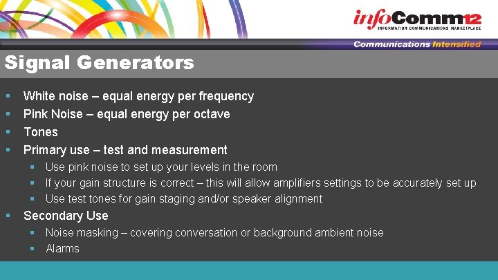 Signal Generators § § White noise – equal energy per frequency Pink Noise –