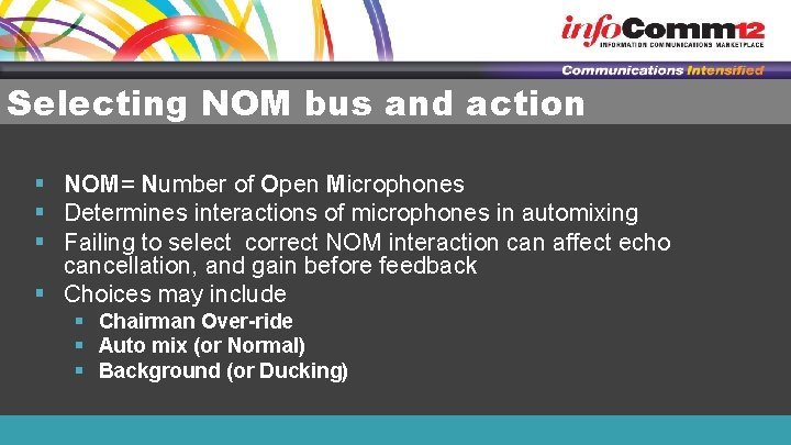 Selecting NOM bus and action § NOM= Number of Open Microphones § Determines interactions