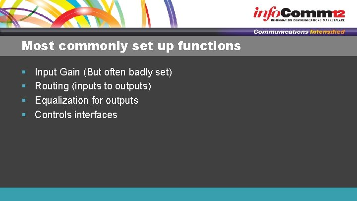 Most commonly set up functions § § Input Gain (But often badly set) Routing