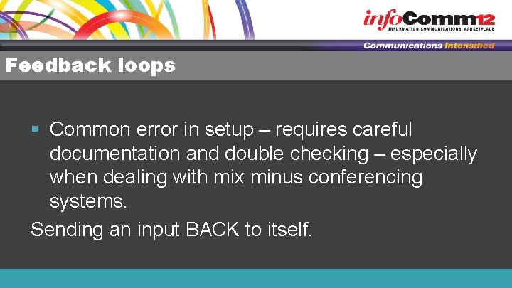 Feedback loops § Common error in setup – requires careful documentation and double checking