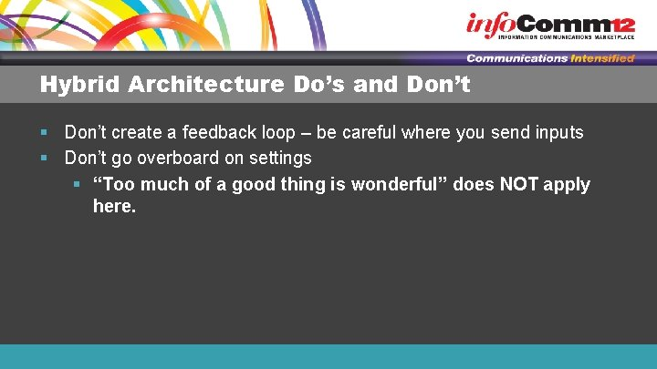 Hybrid Architecture Do's and Don't § Don't create a feedback loop – be careful