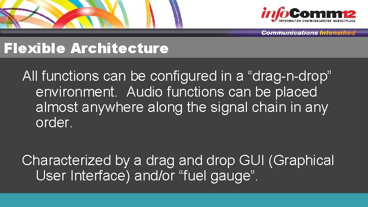 """Flexible Architecture All functions can be configured in a """"drag-n-drop"""" environment. Audio functions can"""