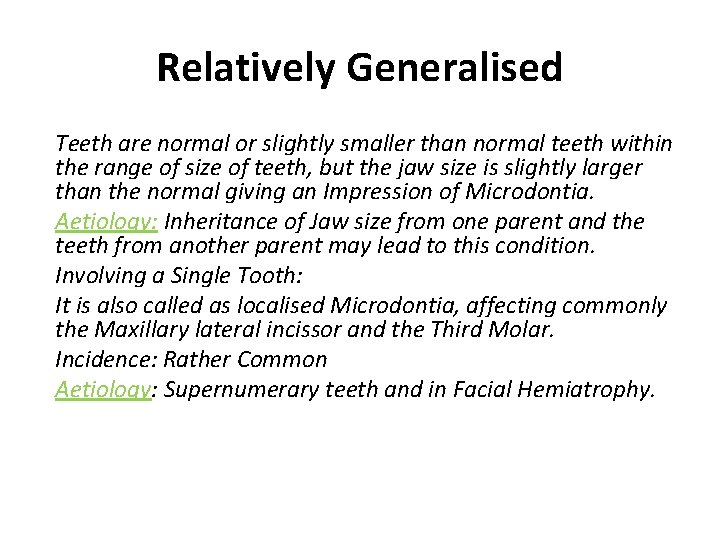 Relatively Generalised Teeth are normal or slightly smaller than normal teeth within the range