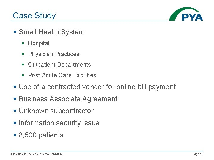 Case Study § Small Health System § Hospital § Physician Practices § Outpatient Departments