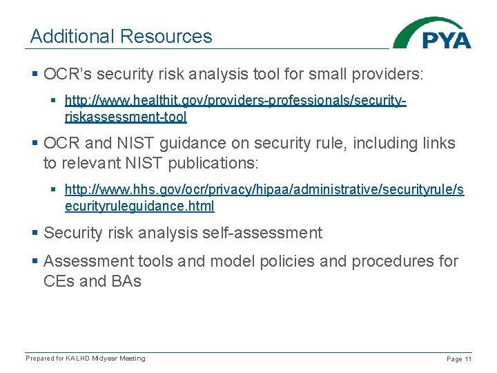 Additional Resources § OCR's security risk analysis tool for small providers: § http: //www.