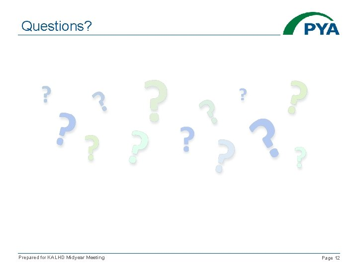 Questions? Prepared for KALHD Midyear Meeting Page 12