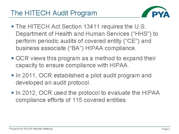 The HITECH Audit Program § The HITECH Act Section 13411 requires the U. S.