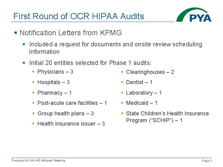 First Round of OCR HIPAA Audits § Notification Letters from KPMG § Included a