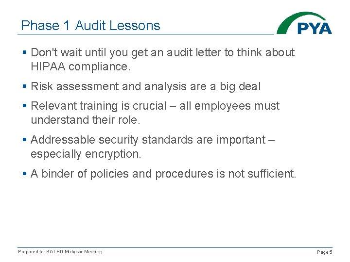 Phase 1 Audit Lessons § Don't wait until you get an audit letter to