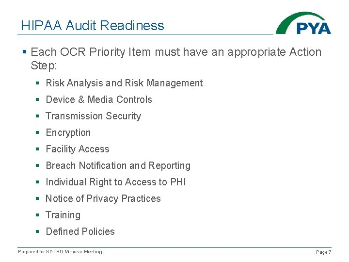 HIPAA Audit Readiness § Each OCR Priority Item must have an appropriate Action Step: