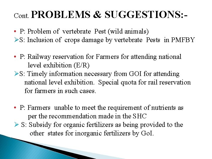 Cont. PROBLEMS & SUGGESTIONS: - • P: Problem of vertebrate Pest (wild animals) ØS: