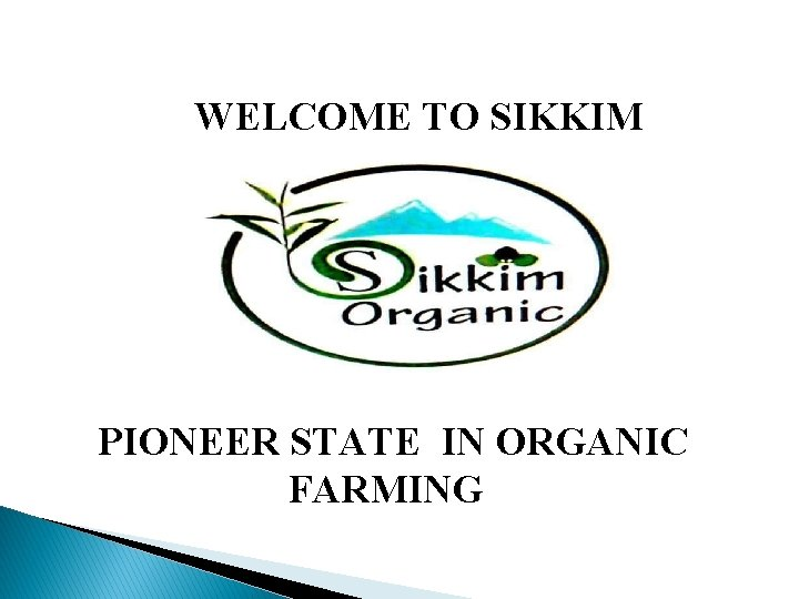 WELCOME TO SIKKIM PIONEER STATE IN ORGANIC FARMING