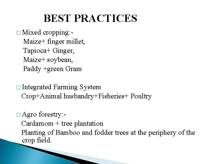 BEST PRACTICES � Mixed cropping: Maize+ finger millet, Tapioca+ Ginger, Maize+ soybean, Paddy +green